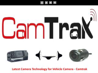 Latest Camera Technology for Vehicle Camera –Camtrak