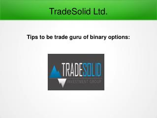 Tips to be trade guru of binary options