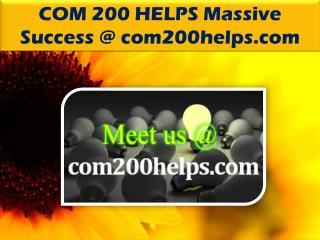 COM 200 HELPS Massive Success @ com200helps.com