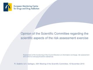 Opinion of the Scientific Committee regarding the scientific aspects of the risk assessment exercise