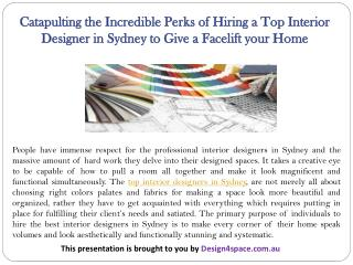 Catapulting the Incredible Perks of Hiring a Top Interior Designer in Sydney to Give a Facelift your Home