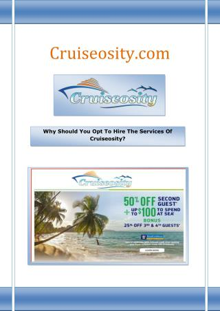 Why Should You Opt To Hire The Services Of Cruiseosity?