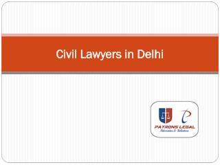Civil Lawyers in Delhi can be Contacted through Patronslegal