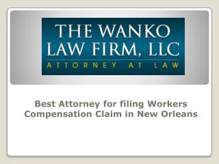 Best Attorney for filing workers compensation claim in New Orleans