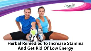 Herbal Remedies To Increase Stamina And Get Rid Of Low Energy