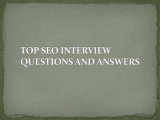 INTERVIEW QUESTIONS AND ANSWERS OF SEO