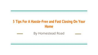 5 tips for a hassle free and fast closing on your home