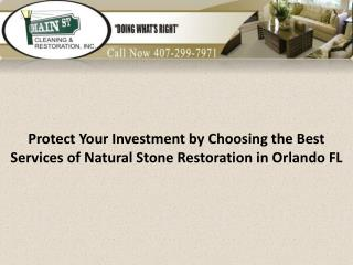 Protect Your Investment by Choosing the Best Services of Natural Stone Restoration in Orlando FL