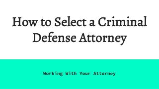How to Select a Criminal Defense Attorney orange county