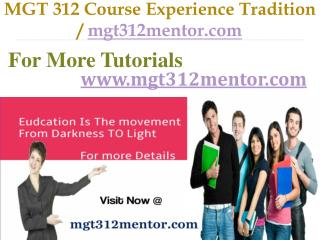 MGT 312 Course Experience Tradition / mgt312mentor.com