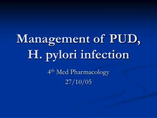 Management of PUD, H. pylori infection