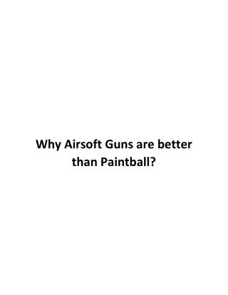 Why airsoft guns are better than Paintball?