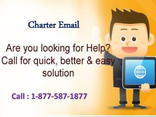 Dial 1 877-587-1877 to connect charter email customer service