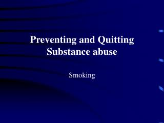 Preventing and Quitting Substance abuse