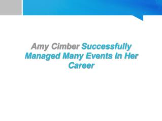 Amy Cimber Successfully Managed Many Events In Her Career