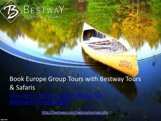 Europe Group Tours | Bestway Tours & Safaris