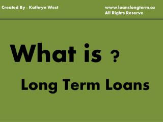 Long Term Loans Are Very Useful In Sorting Out Your Problems For Tiny Term Needs Very Effectively