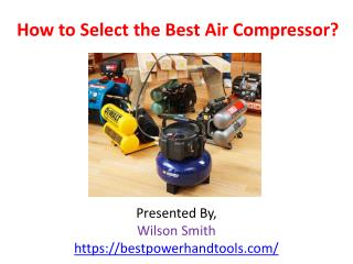 How to Select the best air compressor?