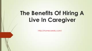 The benefits of hiring a live in caregiver