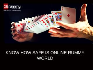Know how safe is online rummy world