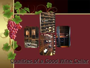 Qualities of a good wine cellar