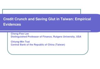 Credit Crunch and Saving Glut in Taiwan: Empirical Evidences