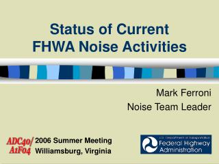 Status of Current  FHWA Noise Activities
