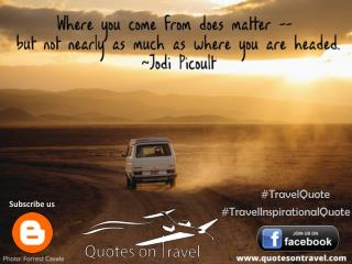 Travel Inspiration Quotes by Jodi Picoult - Quotes On Travel