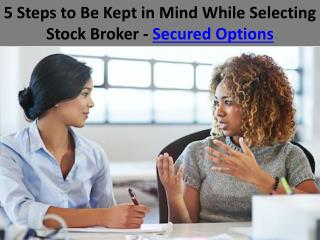 5 Steps to Be Kept in Mind While Selecting Stock Broker - Secured Options