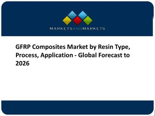 GFRP Composites Market worth 83.63 Billion USD by 2026