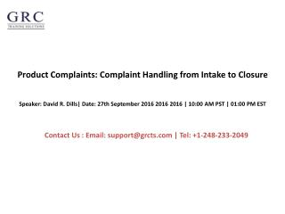 Product Complaints: Complaint Handling from Intake to Closure