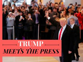Trump meets the press