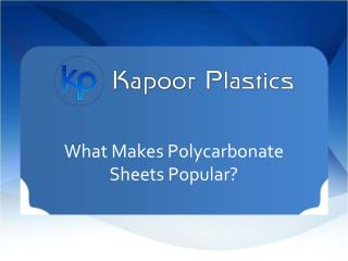 What Makes Polycarbonate Sheets Popular ?
