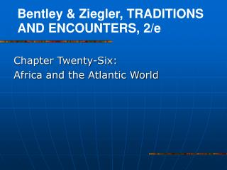 Chapter Twenty-Six:  Africa and the Atlantic World