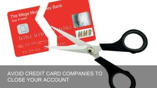 Avoid Credit Card Companies From Closing Your Account