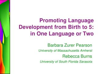 Promoting Language Development from Birth to 5: in One Language or Two