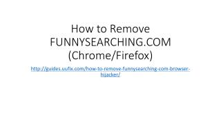 How to Remove Funnysearching.com (Chromefirefox)