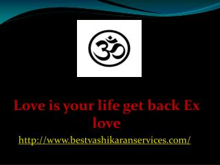 Love is your life get back Ex love