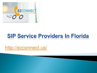 SIP Service Providers in Florida - Ezconnect.us