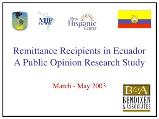 Remittance Recipients in Ecuador A Public Opinion Research Study