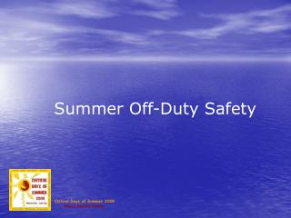 Summer Off-Duty Safety