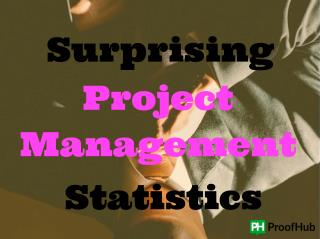 Surprising project management statistics