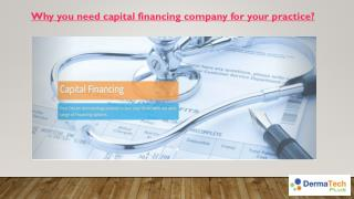 Why you need Capital Financing Company for your Practice?