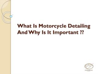 What Is Motorcycle Detailing And Why Is It Important?