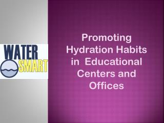 Promoting Hydration Habits in Educational Centers and Offices