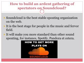 How to build an ardent gathering of spectators on Soundcloud?