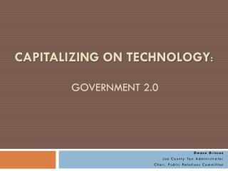 Capitalizing on TECHNOLOGY : Government 2.0