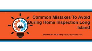 Common Mistakes To Avoid During Home Inspection Long Island