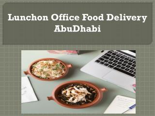 Lunchon office food delivery AbuDhabi