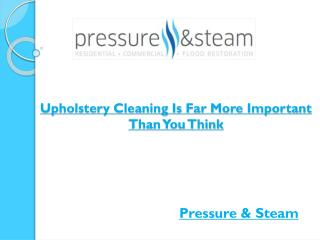 Upholstery Cleaning Is Far More Important Than You Think